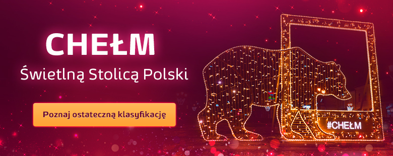 Chełm – Świetlna Stolica Polski 12. edycji Świeć się z Energą